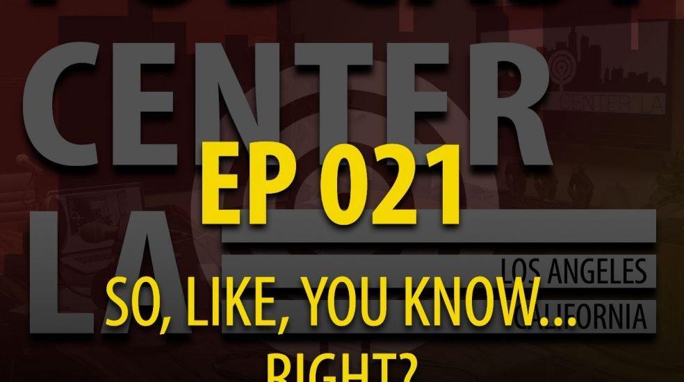 Podcast Center LA Episode 21