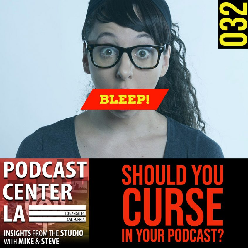 Should You Curse In Your Podcast?