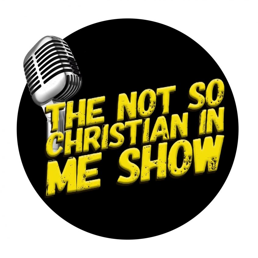 The Not So Christian In Me Show